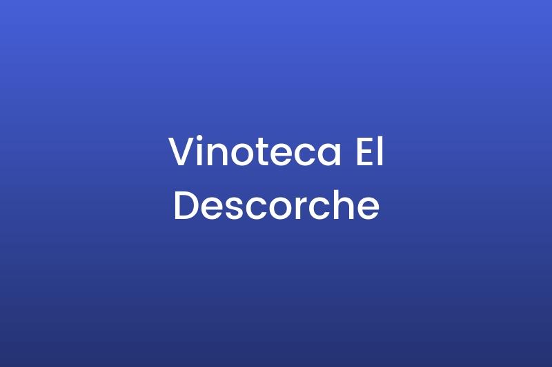 Vinoteca El Descorche
