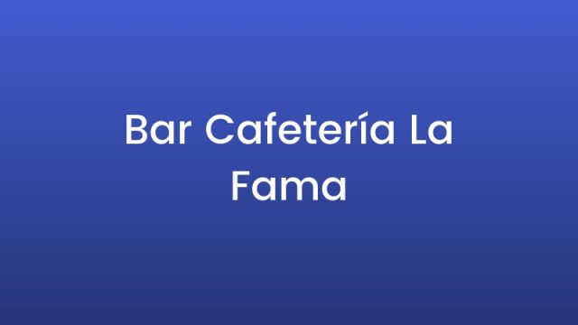 Bar Cafetería La Fama