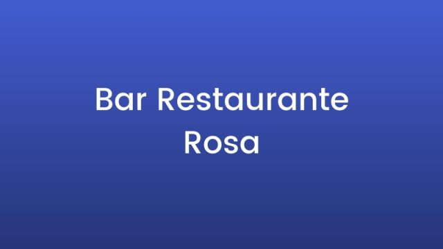 Bar Restaurante Rosa