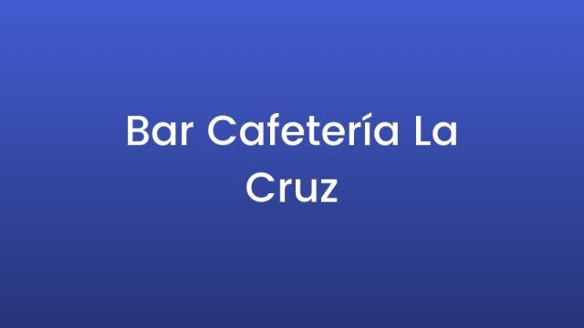 Bar Cafetería La Cruz