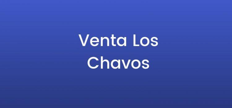 Venta Los Chavos