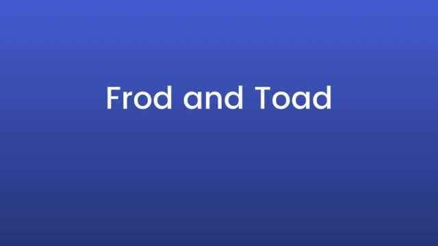 Frod and Toad