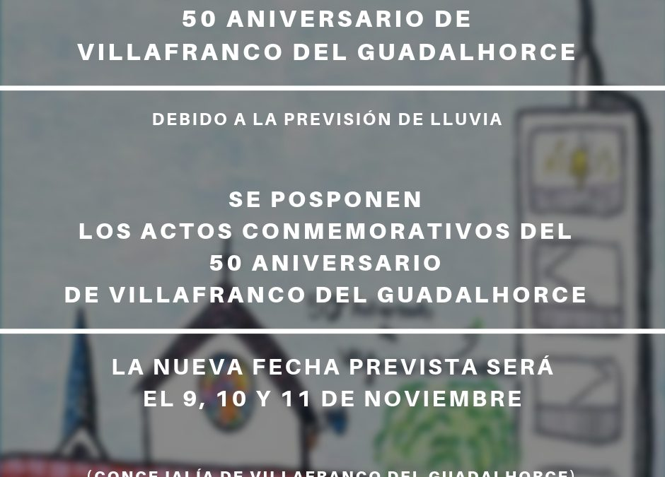 Los actos conmemorativos del 50 Aniversario de Villafranco del Guadalhorce se posponen