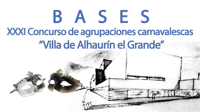 Bases XXXI Concurso de agrupaciones de carnaval «Villa de Alhaurín el Grande»
